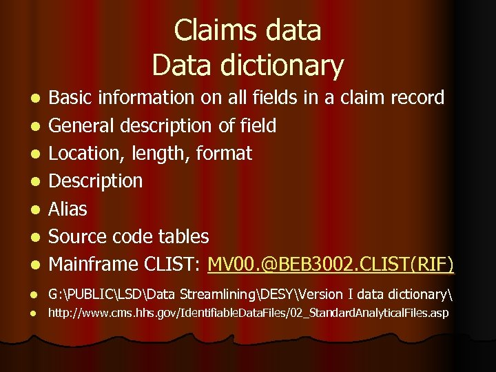 Claims data Data dictionary l Basic information on all fields in a claim record
