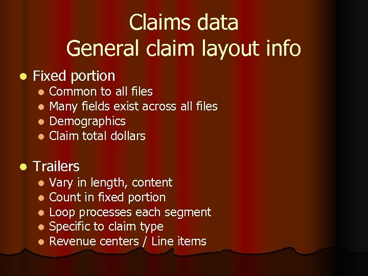 Claims data General claim layout info l Fixed portion l l l Common to