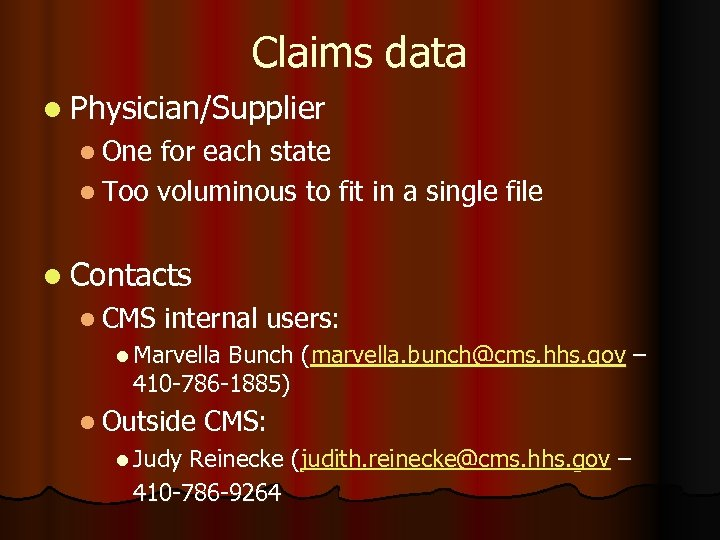 Claims data l Physician/Supplier l One for each state l Too voluminous to fit