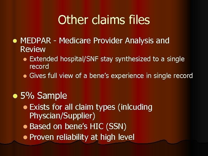 Other claims files l MEDPAR - Medicare Provider Analysis and Review Extended hospital/SNF stay