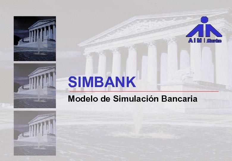 SIMBANK Modelo de Simulación Bancaria