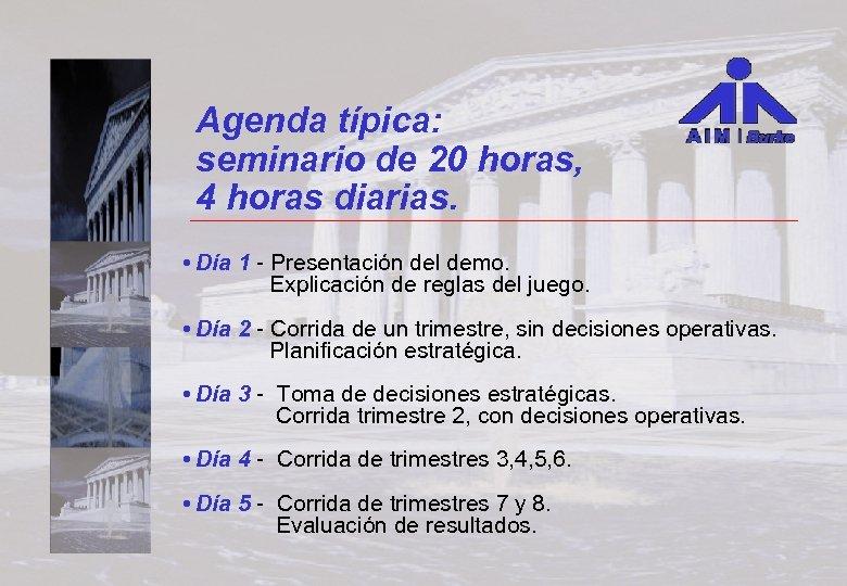 Agenda típica: seminario de 20 horas, 4 horas diarias. • Día 1 - Presentación