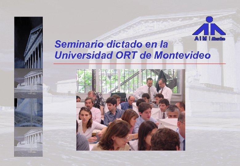 Seminario dictado en la Universidad ORT de Montevideo