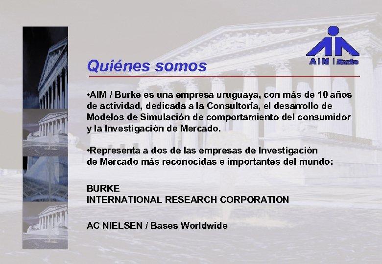 Quiénes somos • AIM / Burke es una empresa uruguaya, con más de 10
