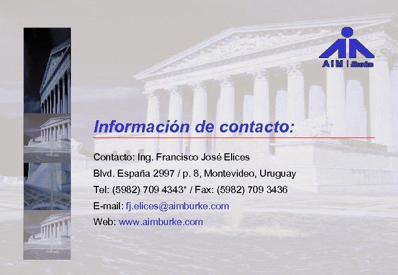 Información de contacto: Contacto: Ing. Francisco José Elices Blvd. España 2997 / p. 8,