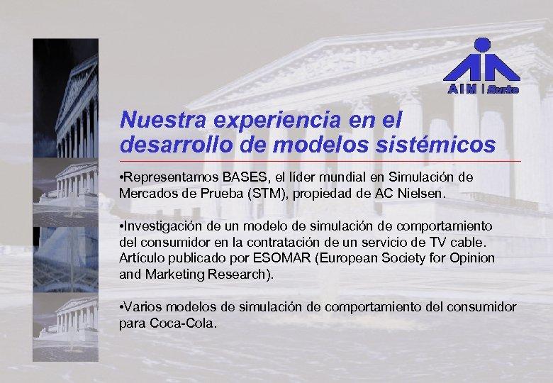 Nuestra experiencia en el desarrollo de modelos sistémicos • Representamos BASES, el líder mundial
