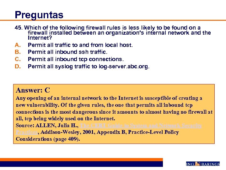 Preguntas 45. Which of the following firewall rules is less likely to be found