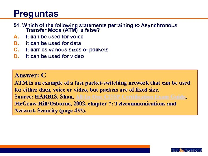 Preguntas 51. Which of the following statements pertaining to Asynchronous Transfer Mode (ATM) is
