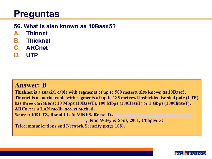 Preguntas 56. What is also known as 10 Base 5? A. Thinnet B. Thicknet