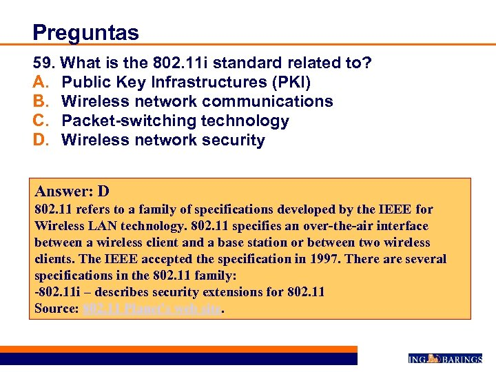 Preguntas 59. What is the 802. 11 i standard related to? A. Public Key