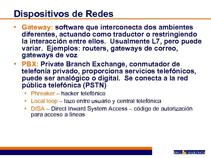 Dispositivos de Redes • Gateway: software que interconecta dos ambientes diferentes, actuando como traductor