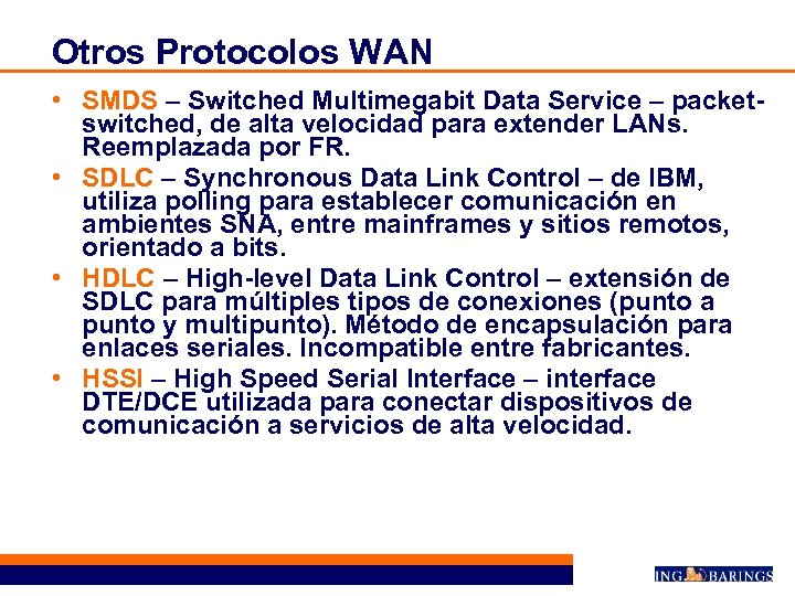 Otros Protocolos WAN • SMDS – Switched Multimegabit Data Service – packetswitched, de alta