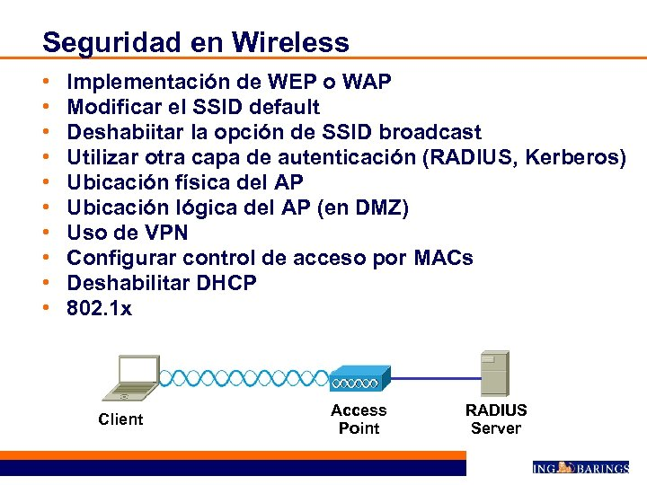 Seguridad en Wireless • • • Implementación de WEP o WAP Modificar el SSID