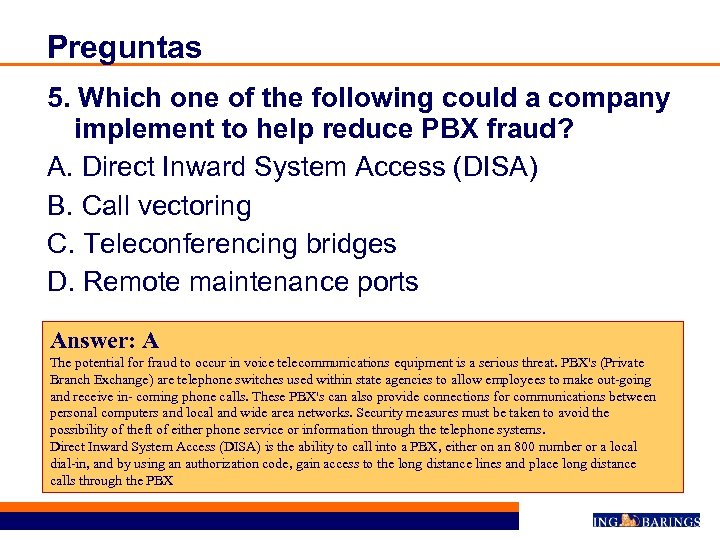 Preguntas 5. Which one of the following could a company implement to help reduce