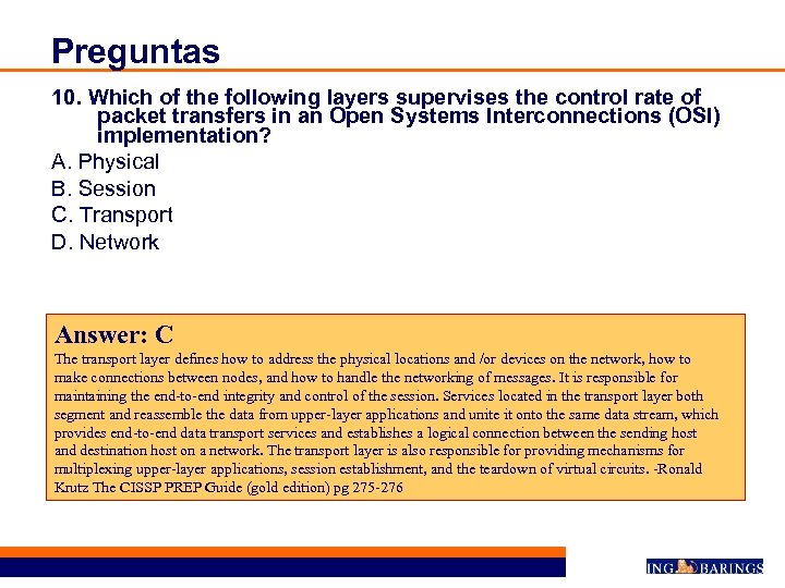 Preguntas 10. Which of the following layers supervises the control rate of packet transfers