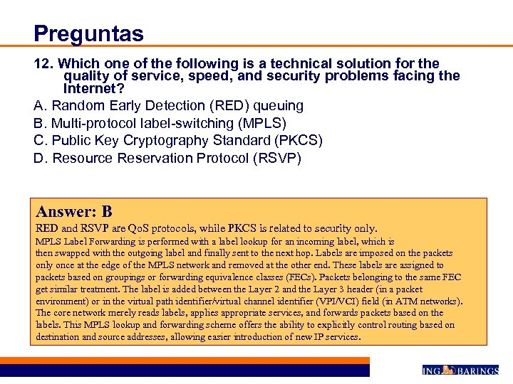 Preguntas 12. Which one of the following is a technical solution for the quality