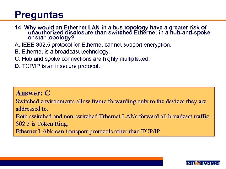 Preguntas 14. Why would an Ethernet LAN in a bus topology have a greater