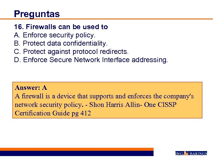 Preguntas 16. Firewalls can be used to A. Enforce security policy. B. Protect data