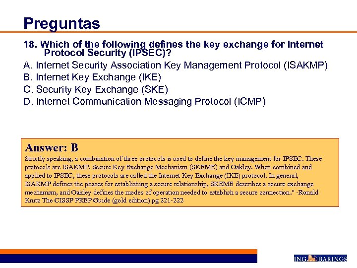 Preguntas 18. Which of the following defines the key exchange for Internet Protocol Security