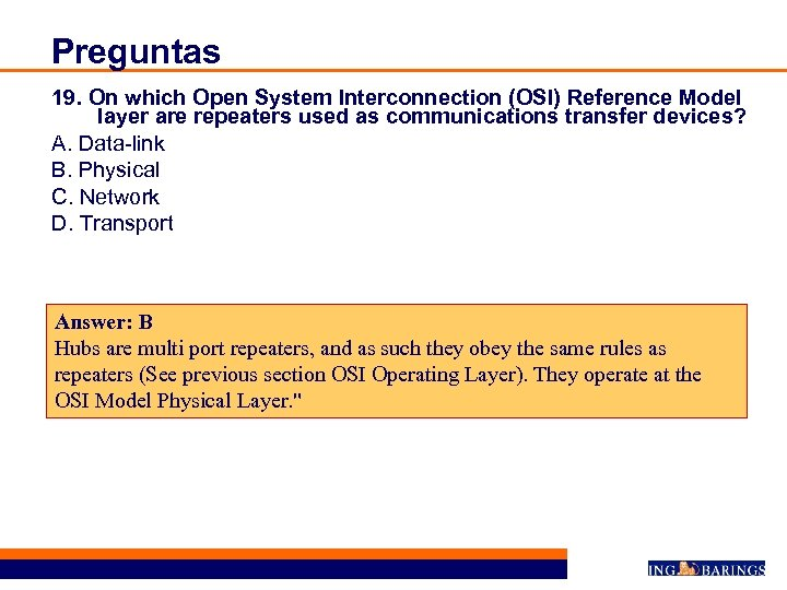 Preguntas 19. On which Open System Interconnection (OSI) Reference Model layer are repeaters used