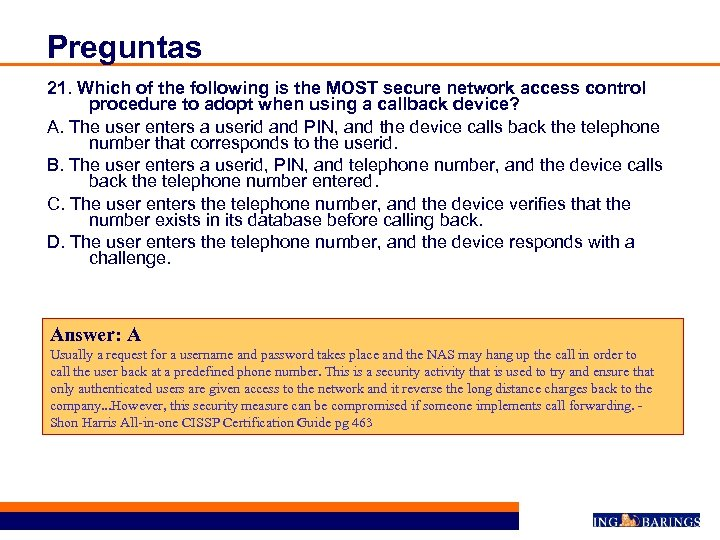 Preguntas 21. Which of the following is the MOST secure network access control procedure