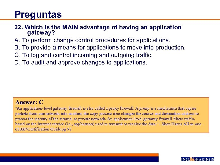 Preguntas 22. Which is the MAIN advantage of having an application gateway? A. To