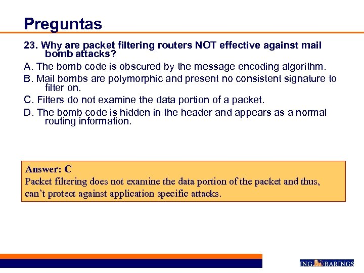 Preguntas 23. Why are packet filtering routers NOT effective against mail bomb attacks? A.