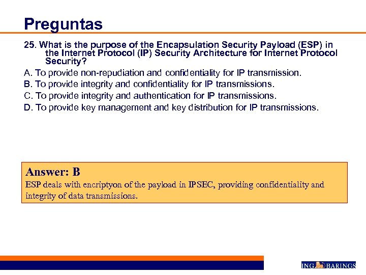 Preguntas 25. What is the purpose of the Encapsulation Security Payload (ESP) in the
