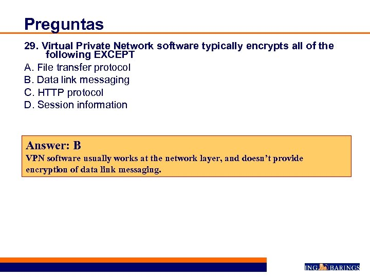 Preguntas 29. Virtual Private Network software typically encrypts all of the following EXCEPT A.