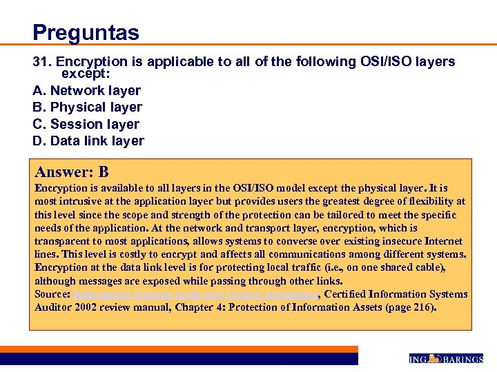 Preguntas 31. Encryption is applicable to all of the following OSI/ISO layers except: A.