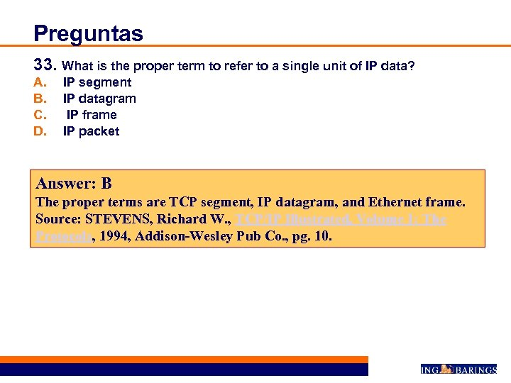 Preguntas 33. What is the proper term to refer to a single unit of