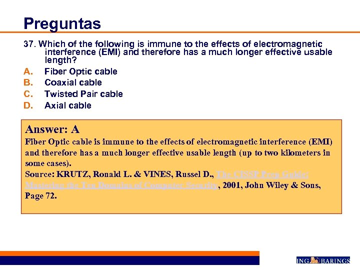 Preguntas 37. Which of the following is immune to the effects of electromagnetic interference