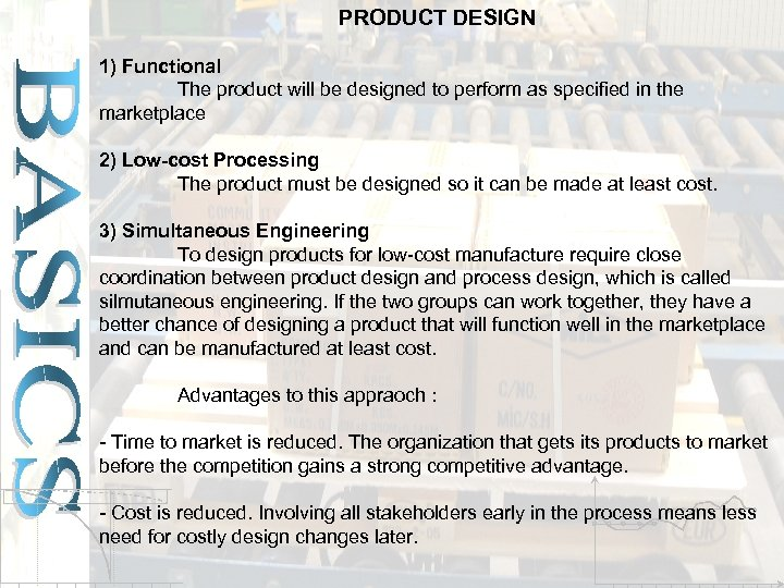 PRODUCT DESIGN 1) Functional The product will be designed to perform as specified in