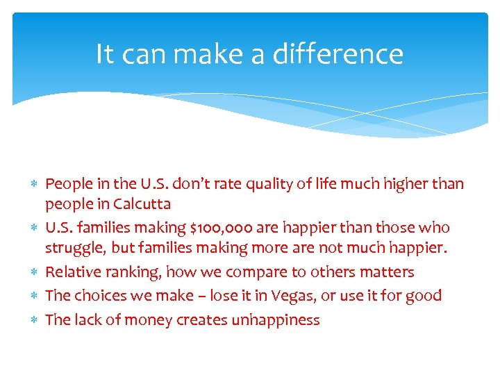 It can make a difference People in the U. S. don't rate quality of