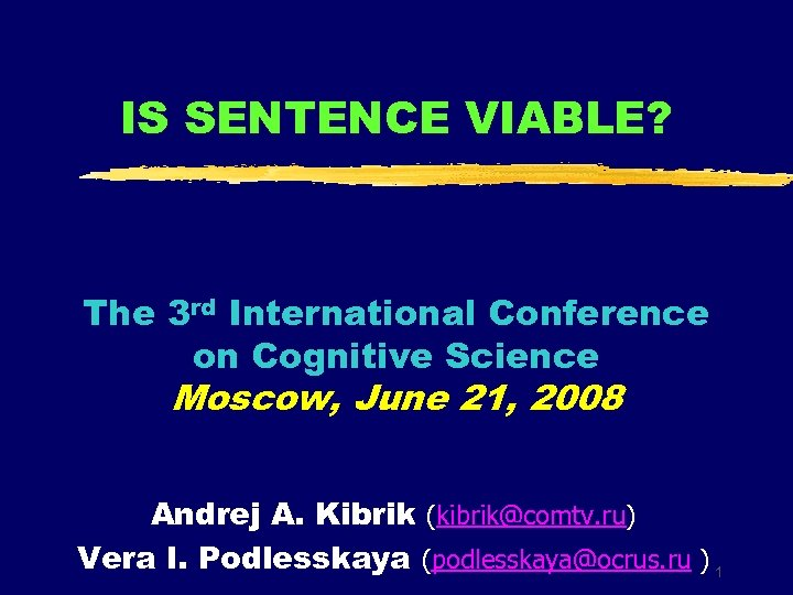 IS SENTENCE VIABLE? The 3 rd International Conference on Cognitive Science Moscow, June 21,