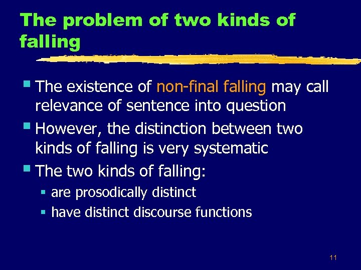 The problem of two kinds of falling § The existence of non-final falling may
