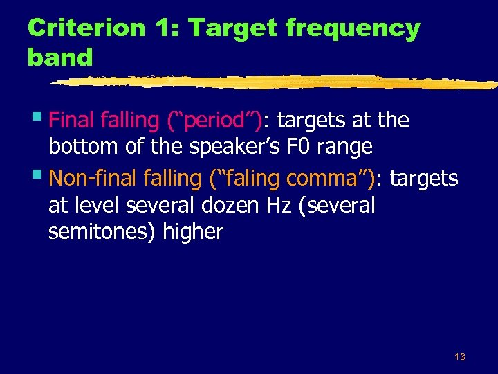 "Criterion 1: Target frequency band § Final falling (""period""): targets at the bottom of"