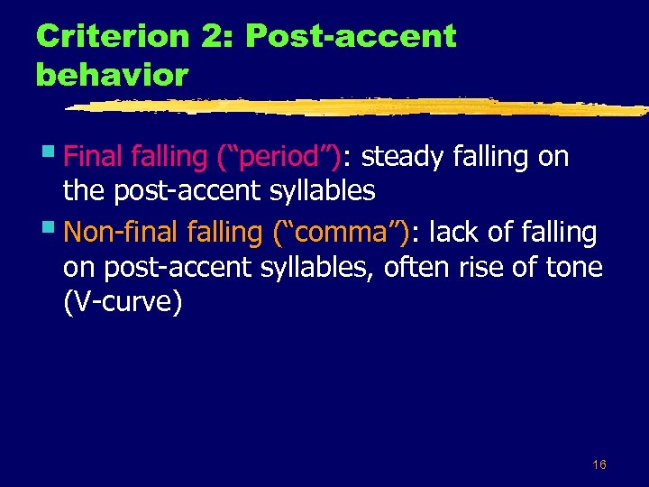 "Criterion 2: Post-accent behavior § Final falling (""period""): steady falling on the post-accent syllables"