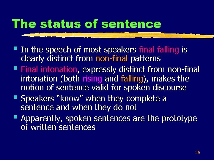 The status of sentence § In the speech of most speakers final falling is
