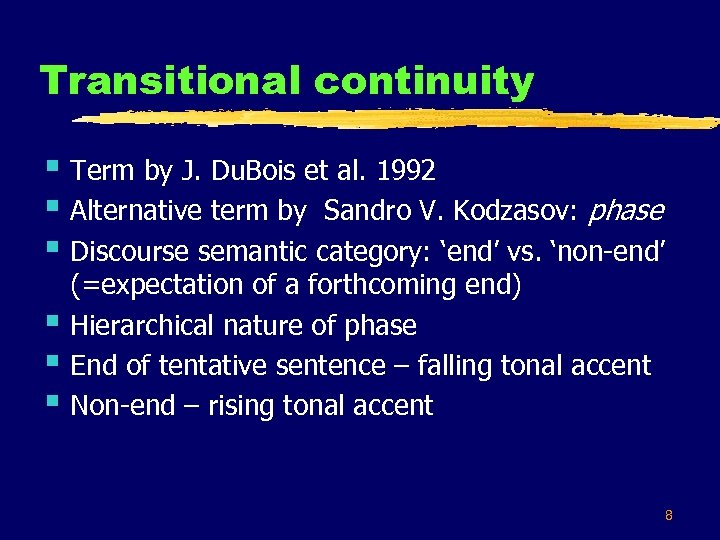 Transitional continuity § Term by J. Du. Bois et al. 1992 § Alternative term