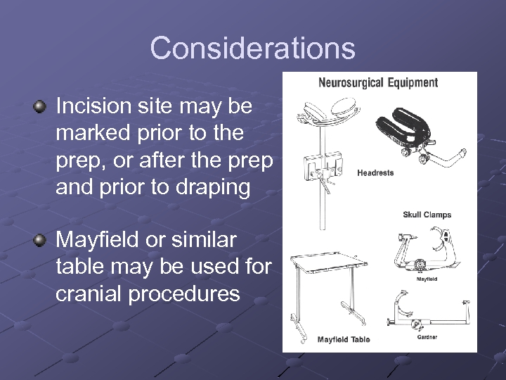 Considerations Incision site may be marked prior to the prep, or after the prep