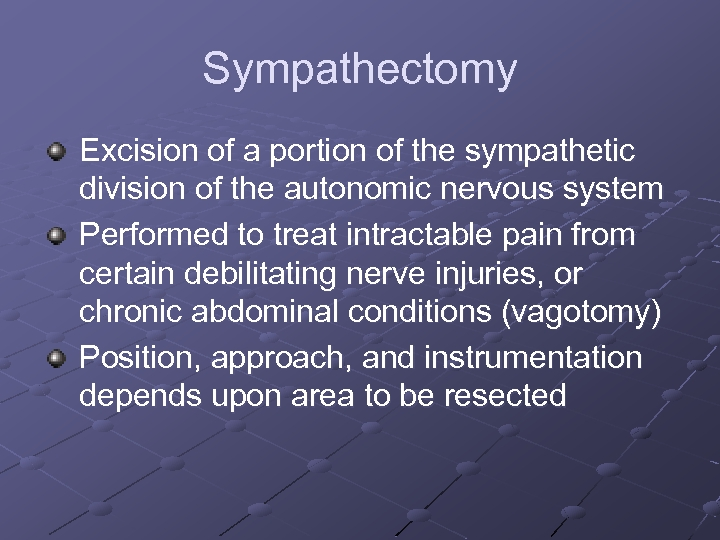 Sympathectomy Excision of a portion of the sympathetic division of the autonomic nervous system