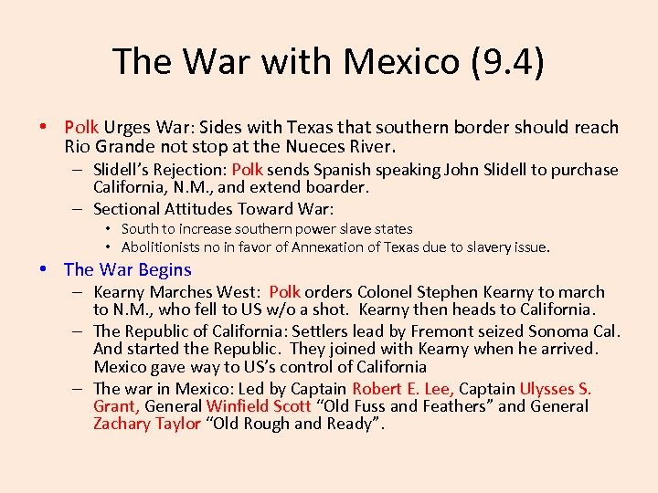 The War with Mexico (9. 4) • Polk Urges War: Sides with Texas that