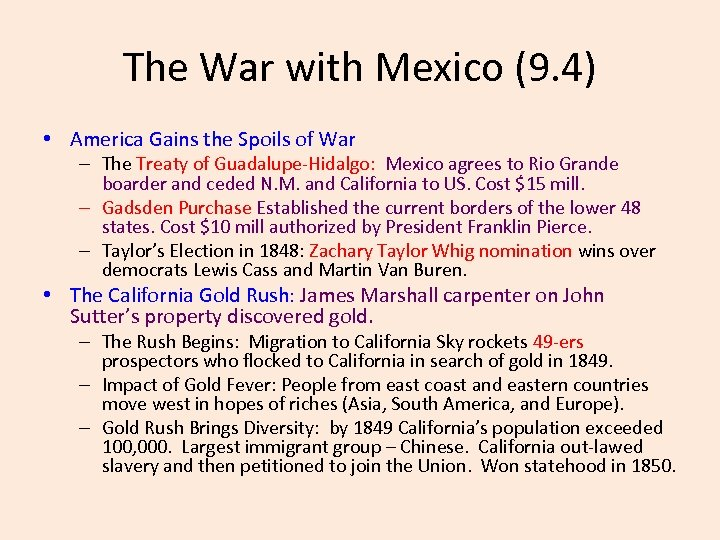 The War with Mexico (9. 4) • America Gains the Spoils of War –