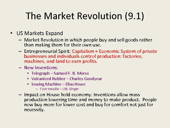 The Market Revolution (9. 1) • US Markets Expand – Market Revolution in which