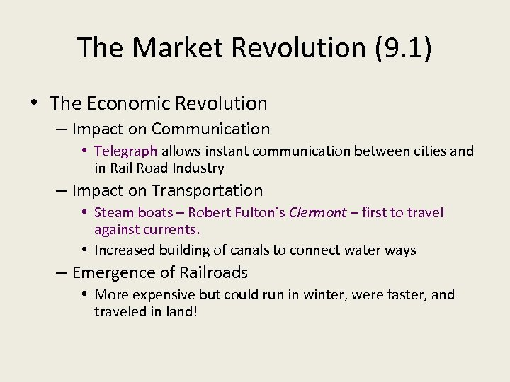 The Market Revolution (9. 1) • The Economic Revolution – Impact on Communication •
