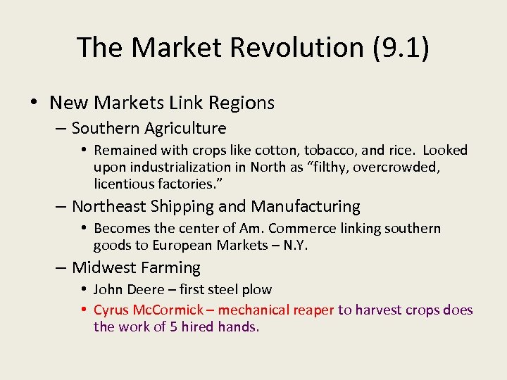 The Market Revolution (9. 1) • New Markets Link Regions – Southern Agriculture •