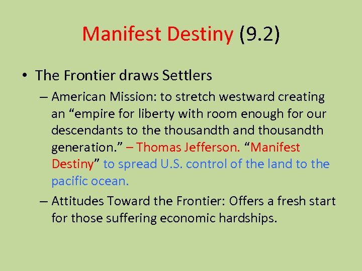 Manifest Destiny (9. 2) • The Frontier draws Settlers – American Mission: to stretch