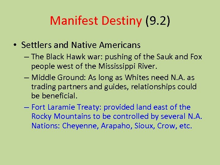 Manifest Destiny (9. 2) • Settlers and Native Americans – The Black Hawk war: