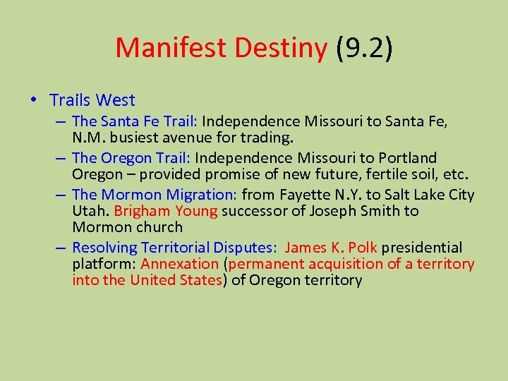 Manifest Destiny (9. 2) • Trails West – The Santa Fe Trail: Independence Missouri